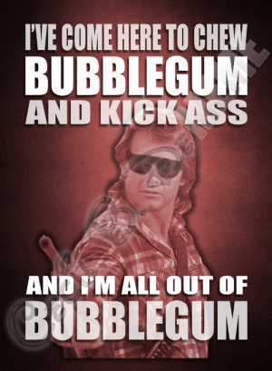 They Live I/'m here to chew bubble gum and kick ass and I am all out of bubble gum Rowdy Roddy Piper tribute Jewelry