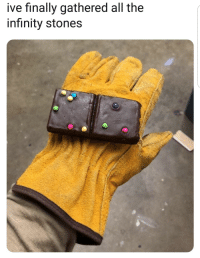 meirl: ive finally gathered all the  infinity stones meirl
