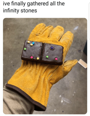 meirl by CdiLinkforSmash CLICK HERE 4 MORE MEMES.: ive finally gathered all the  infinity stones meirl by CdiLinkforSmash CLICK HERE 4 MORE MEMES.