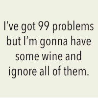 Because I'm an adult 💁🏼 Follow my girl @thespeckyblonde @thespeckyblonde @thespeckyblonde @thespeckyblonde: I've got 99 problems  but I'm gonna have  some wine and  ignore all of them Because I'm an adult 💁🏼 Follow my girl @thespeckyblonde @thespeckyblonde @thespeckyblonde @thespeckyblonde