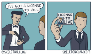 License to Kill: I'VE GOT A LICENSE  TO KILL  LICENSE  1-TO-  LIVE  SKELETONCLAW.Com  @SKELETON_CLAW License to Kill