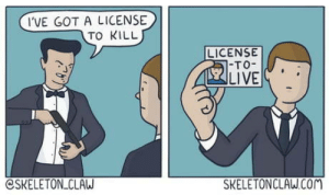 License to Kill: I'VE GOT A LICENSE  TO KILL  LICENSE  7-TO-  LIVE  CSKELETON CLAW  SKELETONCLAW.COM License to Kill