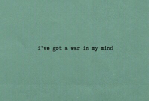 In My Mind: i've got a war in my mind