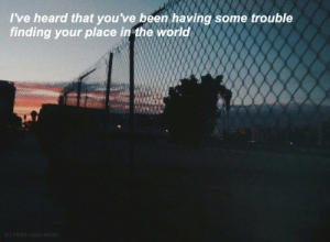 Music, Tumblr, and Blog: I've heard that you've been having some trouble  finding your place in the world lyrics-and-music:Missing You // All Time Low