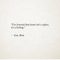 """Love, Rosie, and Home: """"I've learned that home isn't a place,  it's a feeling.""""  25  Love, Rosie"""