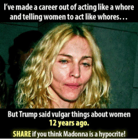 Madonna, Memes, and Diabetes: I've made a career out of acting like a Whore  and telling Womento act like whores...  But Trump said Vulgar things about Women  12 years ago.  SHARE if you think Madonna is a hypocrite! Do you think Madonna is a hypocrite?  There Is PANIC In The Diabetes Industry! Big Pharma executives can't believe their eyes. SEE WHY CLICK HERE ►► http://u-read.org/no-diabetes