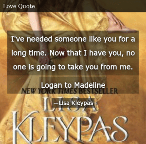 SIZZLE: I've needed someone like you for a long time. Now that I have you, no one is going to take you from me. Logan to Madeline