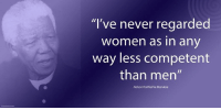 """""""I've never regarded women as in any way less competent than men."""" ~ Nelson Mandela from a letter to Advocate Felicity Kentridge, written on Robben Island, 9 May 1975 #LivingTheLegacy #MadibaRemembered #InternationalWomensDay #WomensDay #IWD2017   www.nelsonmandela.org www.mandeladay.com archive.nelsonmandela.org: """"I've never regarded  Women as in any  way less competent  than men""""  Nelson Rolihlahla Mandela """"I've never regarded women as in any way less competent than men."""" ~ Nelson Mandela from a letter to Advocate Felicity Kentridge, written on Robben Island, 9 May 1975 #LivingTheLegacy #MadibaRemembered #InternationalWomensDay #WomensDay #IWD2017   www.nelsonmandela.org www.mandeladay.com archive.nelsonmandela.org"""