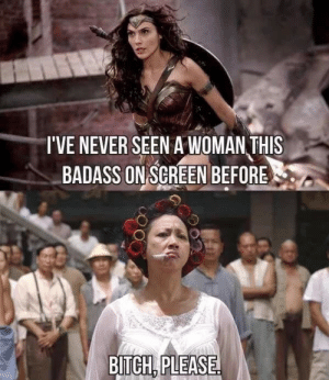 Bitch, Funny, and Bitch Please: I'VE NEVER SEEN A WOMAN THIS  BADASS ON SCREEN BEFORE  BITCH.PLEASE Kung Fu Hustle via /r/funny https://ift.tt/2wNGDjY