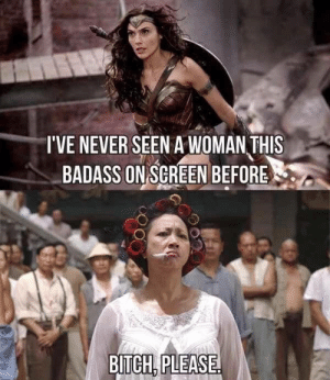 Bitch, Funny, and Bitch Please: I'VE NEVER SEEN A WOMAN THIS  BADASS ON SGREEN BEFORE  BITCH PLEASE Kung Fu Hustle via /r/funny https://ift.tt/2AQQ0oy
