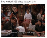 "Christmas eve is tomorrow and It's never felt less Christmasy in my life 😭: I've waited 365 days to post this  Happy Christmas Eve"" Eve Christmas eve is tomorrow and It's never felt less Christmasy in my life 😭"