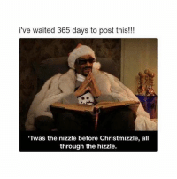 Fucking, Ugly, and Girl Memes: i've waited 365 days to post this!!!  Twas the nizzle before Christmizzle, all  through the hizzle. Damn i'm so fucking ugly rn