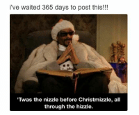 Memes, 🤖, and Trending: i've waited 365 days to post this!!!  'Twas the nizzle before Christmizzle, all  through the hizzle. - Donnie/Trending Memes