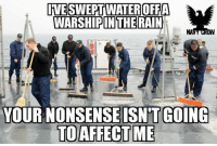 Funny, Memes, and Navy: IVESWEPTWATEROFFA  NA  YOUR NONSENSEISN'T GOING Memes for the sailors! #Navy #ArmedForces #Memes #NavyMemes #Funny #Sailors
