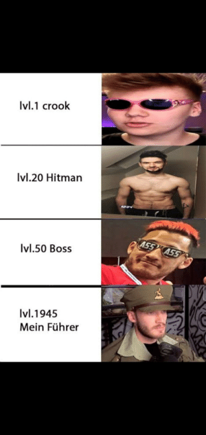 Last one was taken down for not having a flair: Ivl.1 crook  Ivl.20 Hitman  A55 ASS  Ivl.50 Boss  Ivl.1945  Mein Führer Last one was taken down for not having a flair