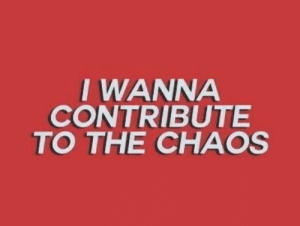 Iwanna, Chaos, and The: IWANNA  CONTRIBUTE  TO THE CHAOS