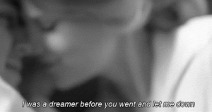 https://iglovequotes.net/: Iwas a dreamer before you went and let me down https://iglovequotes.net/