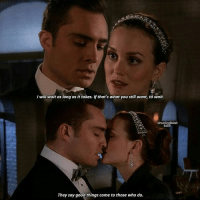 Memes, 🤖, and Chuck: Iwill wait as long as it takes. If that's what you still want, to wait.  They say good things come to those who do. Blair: I will wait as long as it takes... if that's what you still want... to wait.  Chuck: They say good things come to those who do.
