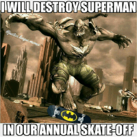 Photoshop, Superman, and The Worst: IWILLDESTROY  SUPERMAN  INOUR  ANNUAL  SKATE OFF My Photoshop skills are literally the worst -Nightwing