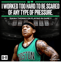 Boston Celtics, Boston, and Celtics: IWORKEDTOO HARD TO BESCARED  OF ANY TYPEOFPRESSURE  ISAIAH THOMAS ON PLAYING IN GAME 7  BOSTON BOSTON  BOSTON  BOSTON  CELTICS CELTICS CELTICS  1959  1951  WORt  WORLD  WORL  WORLD  WORLD  CHAMPIONS  CHAMPIONS  AMP  CHAMPIONS  CRAINIONS  HIT GSNNE.COM IT is ready.