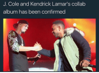 🛩🛩🛩: J. Cole and Kendrick  Lamar's collab  album has been confirmed 🛩🛩🛩
