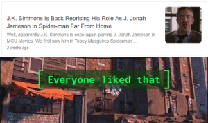 Apparently, J. Jonah Jameson, and Movies: J.K. Simmons Is Back Reprising His Role As J. Jonah  Jameson In Spider-man Far From Home  Well, apparently J.K. Simmons is once again playing J. Jonah Jameson in  MCU Movies. We first saw him in Tobey Macguires Spiderman  2 weeks ago  Everyone 1iked that a bit more balding but still good (far from home spoiler)