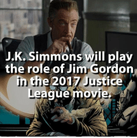 Memes, Justice, and Justice League: J.K. Simmons will play  the role of Jim Gordon  in the 2017 Justice  inte 2017 Justice  IC  ie  League mov New Justice League trailer dropping today!! 😱