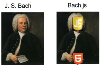 Bach, Framework, and New: J. S. Bach  Bach.js My new favorite framework