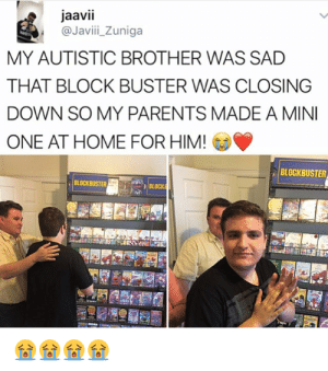 Blockbuster, Parents, and Home: jaavii  @Javii_Zuniga  MY AUTISTIC BROTHER WAS SAD  THAT BLOCK BUSTER WAS CLOSING  DOWN SO MY PARENTS MADE A MINI  ONE AT HOME FOR HIM!  BLOCKBUSTER  BLOCKBUSTER  BLOCKE This is so sweet