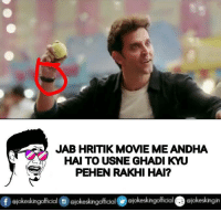 Point to be noted..: JAB HRITIK MOVIE MEANDHA  HAI TO USNE GHADI KYU  PEHEN RAKHI HAI?  f eiokeskingolficial Siokeskingoffical ojokeskingofficial eiokeskingin Point to be noted..