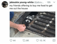 Blackpeopletwitter, Food, and Friends: jaboukie young-white @jabou... 18h  my friends offering to buy me food to get  me out the house <p>Real friends (via /r/BlackPeopleTwitter)</p>