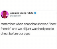 """Friends, Snapchat, and Best: jaboukie young-white  @jaboukie  remember when snapchat showed """"best  friends"""" and we all just watched people  cheat  before our eyes"""