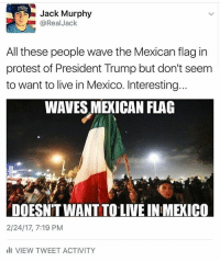 Cause that makes sense... Pack your ass up and go to Mexico. @realjackmurphy mexico mexican protest trumpprotest liberals libbys democraps liberallogic liberal ccw247 conservative constitution presidenttrump resist stupidliberals merica america stupiddemocrats donaldtrump trump2016 patriot trump yeeyee presidentdonaldtrump draintheswamp makeamericagreatagain trumptrain maga Add me on Snapchat and get to know me. Don't be a stranger: thetypicallibby Partners: @theunapologeticpatriot 🇺🇸 @too_savage_for_democrats 🐍 @thelastgreatstand 🇺🇸 @always.right 🐘 @keepamerica.usa ☠️ TURN ON POST NOTIFICATIONS! Make sure to check out our joint Facebook - Right Wing Savages Joint Instagram - @rightwingsavages Joint Twitter - @wethreesavages Follow my backup page: @the_typical_liberal_backup: Jack Murphy  Real Jack  All these people wave the Mexican flag in  protest of President Trump but don't seem  to want to live in Mexico. Interesting..  WAVES MEICAN FLAG  2/24/17, 7:19 PM  ill VIEW TWEET ACTIVITY Cause that makes sense... Pack your ass up and go to Mexico. @realjackmurphy mexico mexican protest trumpprotest liberals libbys democraps liberallogic liberal ccw247 conservative constitution presidenttrump resist stupidliberals merica america stupiddemocrats donaldtrump trump2016 patriot trump yeeyee presidentdonaldtrump draintheswamp makeamericagreatagain trumptrain maga Add me on Snapchat and get to know me. Don't be a stranger: thetypicallibby Partners: @theunapologeticpatriot 🇺🇸 @too_savage_for_democrats 🐍 @thelastgreatstand 🇺🇸 @always.right 🐘 @keepamerica.usa ☠️ TURN ON POST NOTIFICATIONS! Make sure to check out our joint Facebook - Right Wing Savages Joint Instagram - @rightwingsavages Joint Twitter - @wethreesavages Follow my backup page: @the_typical_liberal_backup