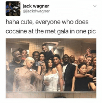 Cute, Love, and Memes: jack wagner  ajackd Wagner  haha cute, everyone who does  cocaine at the met gala in one pic THEN THEY CLEAN IT WITH THEY FACE MAN I LOVE MY BABIES (@versace_tamagotchi)