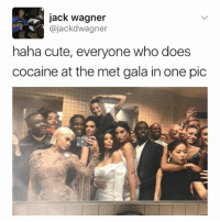 Cute, Memes, and Versace: jack wagner  ajackdwagner  haha cute, everyone who does  cocaine at the met gala in one pic @versace_tamagotchi