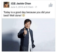 "<p>Pat yourself on the back via /r/wholesomememes <a href=""http://ift.tt/2fN1zD7"">http://ift.tt/2fN1zD7</a></p>: Jackie Chan  June 5, 2015 at 9:10am  Today is a good day because you did your  best! Well done! <p>Pat yourself on the back via /r/wholesomememes <a href=""http://ift.tt/2fN1zD7"">http://ift.tt/2fN1zD7</a></p>"