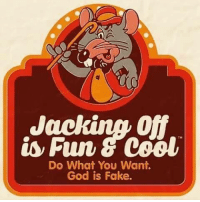 Cool: Jacking Off  is Fun & Cool  TM  Do What You Want.  God is Fake.