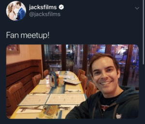 Meetup, Fan, and Jacksfilms: Jacksfilms  @jacksfilms  Fan meetup!