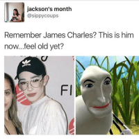 Wasn't everyone making Ebola jokes 2 years ago, why is it all of a sudden so offensive?: jackson's month  @sippy coups  Remember James Charles? This is him  now...feel old yet?  FI Wasn't everyone making Ebola jokes 2 years ago, why is it all of a sudden so offensive?