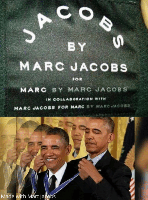 Marc Jacobs, Jacobs, and Marc: JACOB  BY  MARC JACOBS  FOR  MARC BY MARC JACOBS  IN COLLAB ORATION WITH  MARC JACOBS FOR MARC Y MARC JACOBS  Made with Marc Jadobs M A R C J A C O B S