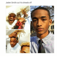 Dreads, Jaden Smith, and Memes: Jaden Smith cut his dreads off @Brianna.boyce number 4