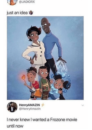 this is the greatest good we ever goin get: @JADIORX  just an idea  HenryAMAZIN  @HenryAmazin  Inever knew I wanted a Frozone movie  until now this is the greatest good we ever goin get