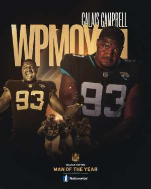 .@Jaguars DE @CalaisCampbell is the 2019 Walter Payton NFL Man of the Year! #WPMOY (by @Nationwide)  📺: #NFLHonors | 8pm ET on FOX https://t.co/NRv6UPI17i: .@Jaguars DE @CalaisCampbell is the 2019 Walter Payton NFL Man of the Year! #WPMOY (by @Nationwide)  📺: #NFLHonors | 8pm ET on FOX https://t.co/NRv6UPI17i