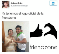 """IT SAYS """"we now have the official friendzone logo"""" 😭😭😭 my friend and i were having lunch today and he showed me this and goes """"you're the girl obviously and im the guy"""" and i laughed my ass off but i felt so bad i apologized and he was just like """"it's cool you're an idiot and im friendzoned it's okay"""" and that made me laugh even harder im a horrible person -Zel: Jaime Soto  JaimeSotoMonge  Ya tenemos el logo oficial de la  friendzone  friendzone IT SAYS """"we now have the official friendzone logo"""" 😭😭😭 my friend and i were having lunch today and he showed me this and goes """"you're the girl obviously and im the guy"""" and i laughed my ass off but i felt so bad i apologized and he was just like """"it's cool you're an idiot and im friendzoned it's okay"""" and that made me laugh even harder im a horrible person -Zel"""