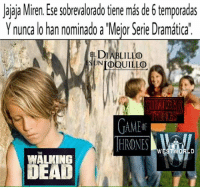 "Memes, The Walking Dead, and Walking Dead: Jajaja Miren. Ee sobrevalorado tiene mais de 6 temporadas  Y nunca lo han nominado a Mejor Serie Dramatica""  LDIABLILLO  NIDOUILLO  HRONES  THE  WALKING  DEAD No al bullying. 😕"