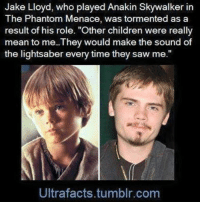 """Lightsaber: Jake Lloyd, who played Anakin Skywalker in  The Phantom Menace, was tormented as a  result of his role. """"Other children were really  mean to me... They would make the sound of  the lightsaber every time they saw me.""""  Ultra facts tumblr com"""