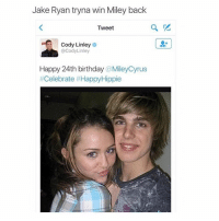 Memes, Miley Cyrus, and Miley Cyrus: Jake Ryan tryna win Miley back  Tweet  Cody Linley  Cody Linley  Happy 24th birthday  Miley Cyrus  t celebrate ttHappyHippie Tag ur friend