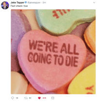 "<p>SELL ALL STOCKS via /r/MemeEconomy <a href=""http://ift.tt/2EpG4j4"">http://ift.tt/2EpG4j4</a></p>: Jake Tapper@jaketapper 2m  Fact check: true  WE'RE ALL  GOING TO DIE  16 t 81 415 <p>SELL ALL STOCKS via /r/MemeEconomy <a href=""http://ift.tt/2EpG4j4"">http://ift.tt/2EpG4j4</a></p>"