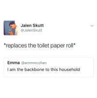 @cuter is a must follow for animal lovers!: Jalen Skutt  @JalenSkutt  replaces the toilet paper roll*  Emma @emmmcohen  l am the backbone to this household @cuter is a must follow for animal lovers!