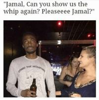 "Memes, Whip, and 🤖: ""Jamal, Can you show us the  whip again? Pleaseeee Jamal?""  C THE  HED. 😭😭😭😭😭"